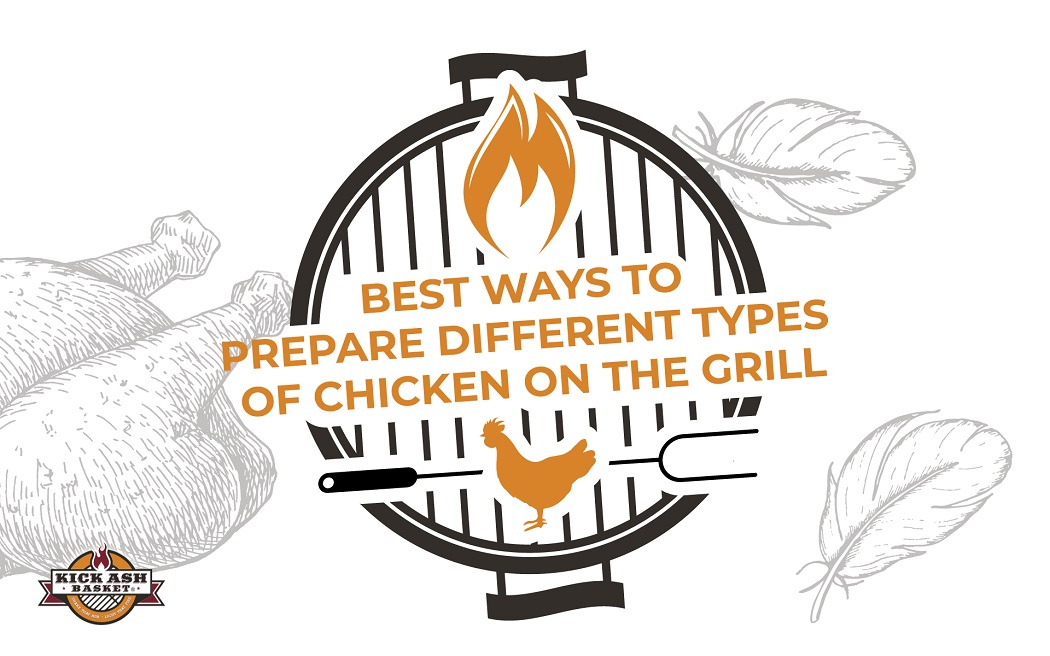 Best Ways to Prepare Different Types of Chicken on the Grill