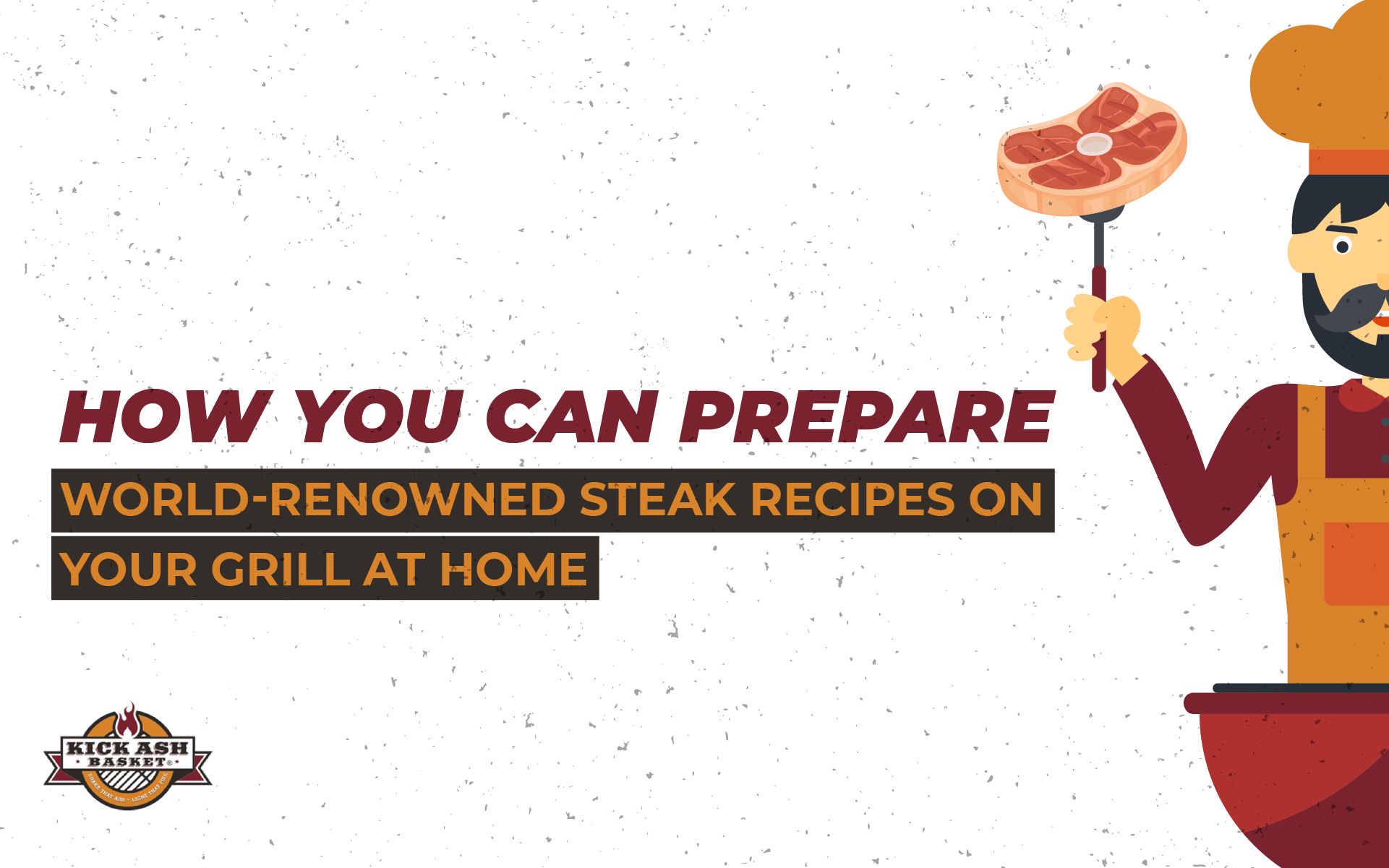 How You Can Prepare World-Renowned Steak Recipes on Your Grill at Home