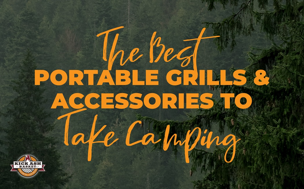 The Best Portable Grills and Accessories to Take Camping